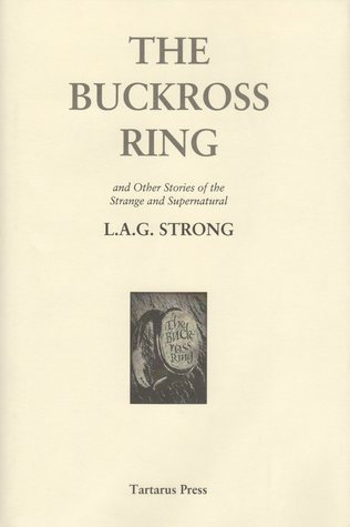 The Buckross Ring And Other Stories Of The Strange And Supernatural