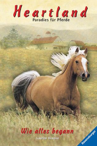 Wie alles begann (Heartland: Paradies für Pferde, #1-2)