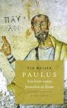Paulus - Een leven tussen Jeruzalem en Rome