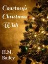 Courtney's Christmas Wish (A Christmas in Sawyer Falls Novelette)