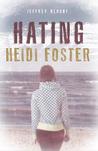 Hating Heidi Foster by Jeffrey Blount