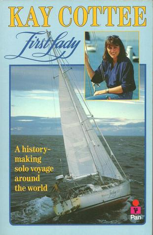 First Lady: A History Making Solo Voyage Around The World