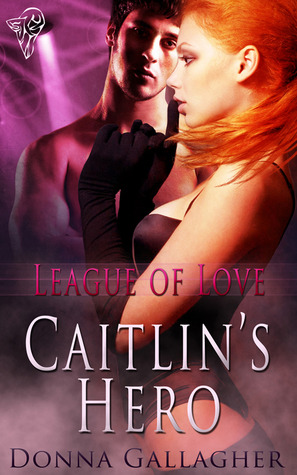 Caitlin's Hero (League of Love, #1)