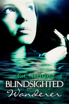 Blindsighted Wanderer