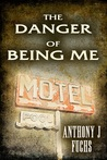 The Danger of Being Me