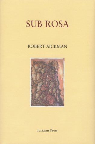 Sub Rosa by Robert Aickman