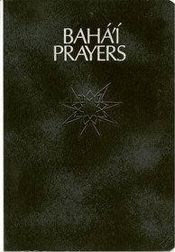 Bahá'í Prayers: A Selection of Prayers