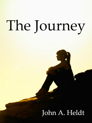 The Journey by John A. Heldt