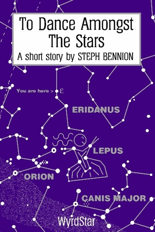 To Dance Amongst The Stars by Steph Bennion
