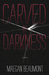 Carved in Darkness (Sabrina Vaughn #1)