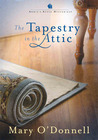 The Tapestry In The Attic by Mary O'Donnell