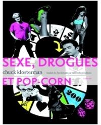 Sexe, drogues et pop-corn