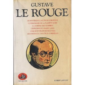 Gustave Le Rouge, Tome 1
