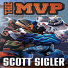The MVP by Scott Sigler