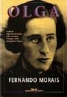 Olga: A Vida de Olga Benário Prestes, Judia Comunista Entregue a Hitler pelo Governo de Vargas