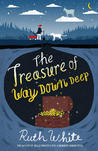 The Treasure of Way Down Deep by Ruth White