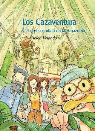 Los Cazaventura y el río escondido de la Amazonia (Cazaventura, #2)