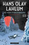 De fem fyrstikkene by Hans Olav Lahlum