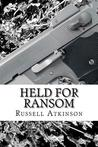 Held for Ransom by Russell Atkinson