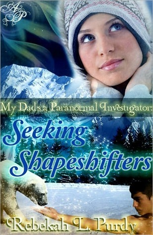 Seeking Shapeshifters (My Dad's a Paranormal Investigator, #1)