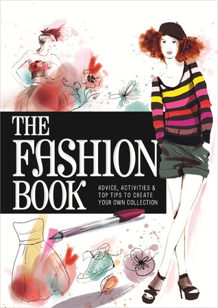 The Fashion Book: Advice, Activities  Top Tips to Create Your Own Collection par Marie Vendittelli, Sophie Griotto