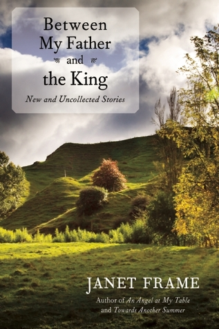Between My Father and the King: New and Uncollected Stories by Janet ...