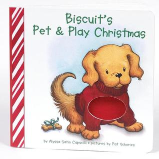 Biscuit's Pet  Play Christmas by Alyssa Satin Capucilli