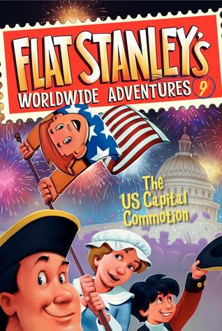 The US Capital Commotion (Flat Stanley's Worldwide Adventures, #9)