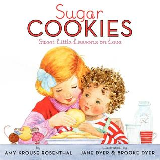 Sugar Cookies by Amy Krouse Rosenthal