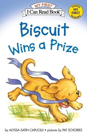 Biscuit Wins a Prize by Alyssa Satin Capucilli