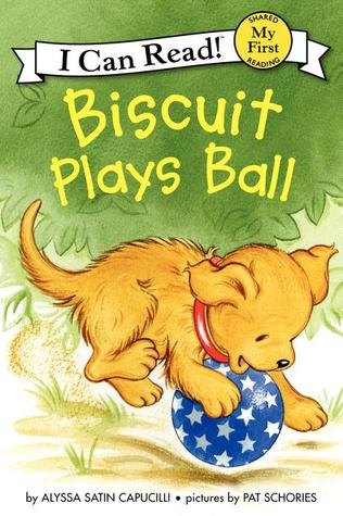 Biscuit Plays Ball by Alyssa Satin Capucilli