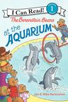 The Berenstain Bears at the Aquarium by Jan Berenstain