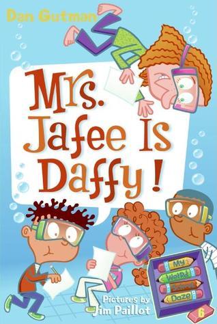 Mrs. Jafee Is Daffy!(My Weird School Daze 6)