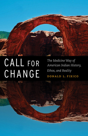 Call for Change: The Medicine Way of American Indian History, Ethos, and Reality