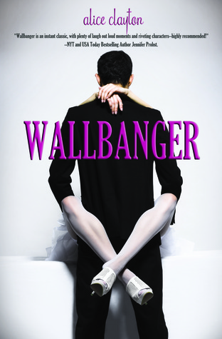Wallbanger (Cocktail #1) by Alice Clayton