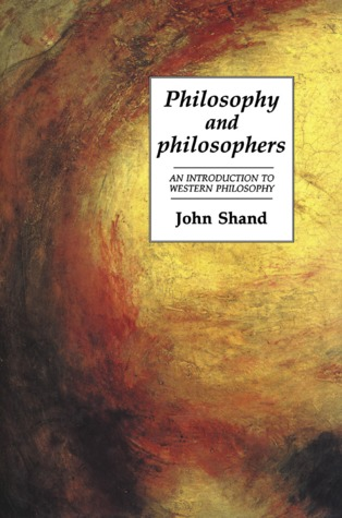 Philosophy and Philosophers by John Shand