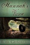 Hannah's Voice by Robb Grindstaff
