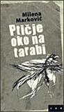 Ptičje oko na tarabi by Milena Marković