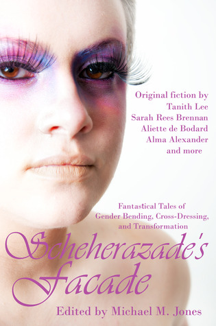 Scheherazade's Facade: Fantastical Tales of Gender Bending, Cross-Dressing, and Transformation