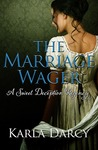 The Marriage Wager by Karla Darcy