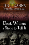 Dead, Withouta Stone to Tell It (Abbott and Lowell Forensic Mysteries #1)