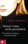 Nimm's bitte nicht persönlich by Bärbel Wardetzki