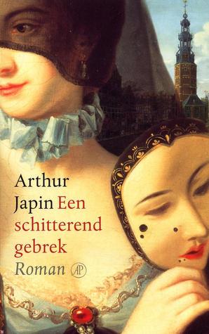 Een schitterend gebrek by Arthur Japin