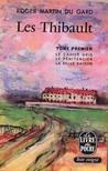Les Thibault I: Le Cahier Gris; Le Penitencier; La Belle Saison