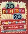 20 Peintres- 80 Chefs-D'Oeuvre - L'Essentiel de L'Art