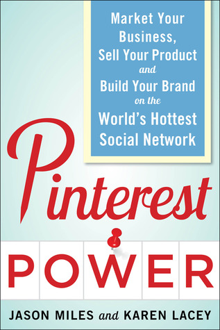 pinterest power- jason miles and karen lacey-social media marketing book-www.ifiweremarketing.com