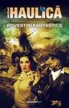 Povestiri fantastice by Michael Haulică