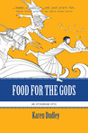 Food for the Gods (Epikurean Epic, #1)
