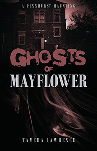 Ghosts of Mayflower by Tamera Lawrence