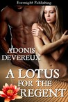 A Lotus and The Regent by Adonis Devereux